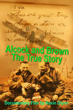 Alcock & Brown, the True Story