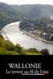 Exploration du Monde: Wallonie - le Terroir au Fil de l'Eau