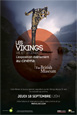 Exposition: Les Vikings, Vie et Légende