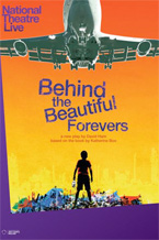NT Live - Behind the Beautiful Forevers