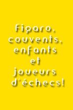 Figaro, couvents, enfants et joueurs d'échecs!
