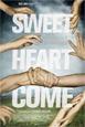 Sweetheart Come