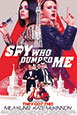 The Spy Who Dumped Me V.O. st fr & nl