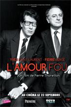 Yves Saint Laurent - Pierre Bergé, L'Amour Fou