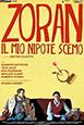 Zoran, Il Mio Nipote Scemo
